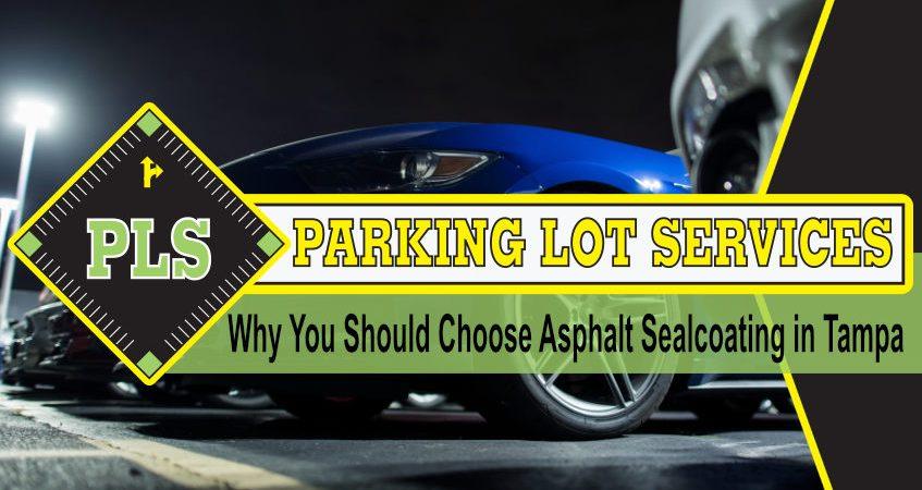 choose-asphalt-sealcoating-tampa