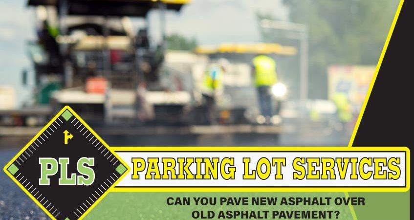 can-you-put-new-asphalt-over-old-asphalt