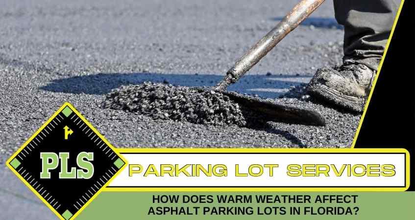 how-does-warm-weather-affect-asphalt